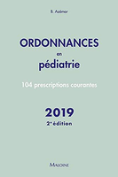 Ordonnances en pédiatrie : 100 prescriptions courantes -  - Maloine -
