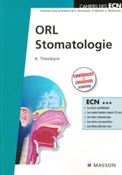 ORL Stomatologie - THEOLEYRE - MASSON - Cahiers des ECN