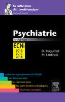 Psychiatrie - Damien RINGUENET, Marine LARDINOIS - ELSEVIER / MASSON - La collection des conférenciers