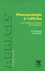 Pharmacologie à l'officine - Patrick POUCHERET, Jean COSTENTIN - ELSEVIER / MASSON - Abrégés de pharmacie