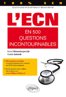 L'ECN en 500 questions incontournables - WEISENBURGER SCHMIDT - ELLIPSES - 100% ECN