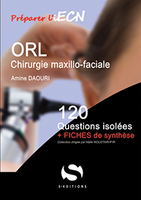 ORL - Chirurgie maxillo-faciale - Amine DOUARI - S EDITIONS - 120 questions isolées