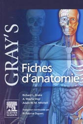 Gray's  Fiches d'anatomie - Richard L. DRAKE, A. WAYNE VOGL, Adam W.M. MITCHELL - ELSEVIER -