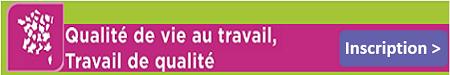 Trilogie - Qualité de vie au travail, travail de qualité